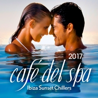 Cafe Del Spa - Ibiza Sunset Chillers