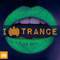 Ministry Of Sound   I Love Trance